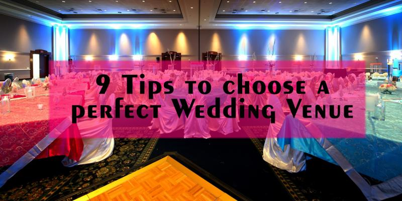 9 Tips to Choose a Perfect Wedding Venue
